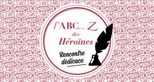 Dédicace ABC...Z des héroïnes