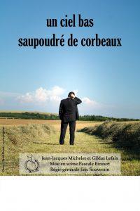Spectacle : Un ciel bas saupoudré de corbeaux - JJ.Michelet